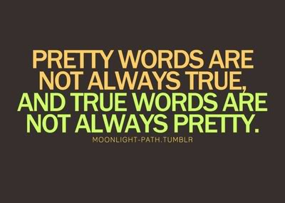pretty-words-are-not-always-true-and-true-words-are-not-always-pretty